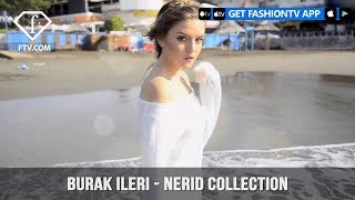 Burak Ileri Photography presents the NERID Collection with Beauty on the Beach | FashionTV | FTV