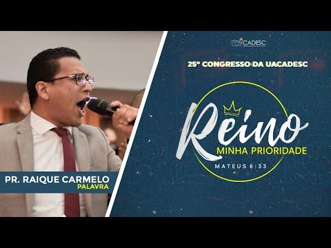 25º Congresso da UACADESC - Raique Carmelo l Palavra