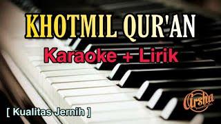 Download Mp3 Karaoke Khotmil Qur'an   Karaoke + Lirik   Kualitas Jernih