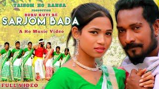NEW HO VIDEO 2021   BURU KUTI RE SARJOM BADA (FULL VIDEO)   Ft. SURENDRA TUDU, RUPALI TUDU