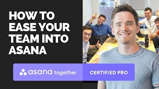 How to ease your team into Asana