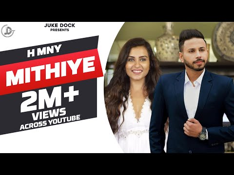 MITHIYE | ( FULL SONG ) H MNY | JOHNY VICK | SUKH TIWANA | JUKE DOCK | 2017