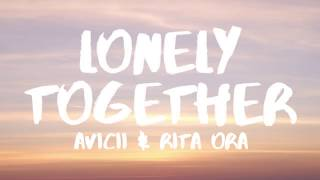 Avicii Lonely Together Lyrics Lyric Video ft Rita Ora