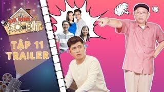 Gia đình sô - bít|Trailer tập 11: Ông Bảo Trọng nổi điên vì Hoàng Tú bị cả nhà sai vặt đến chóng mặt