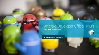 Android Developer Office Hours: October 24, 2012
