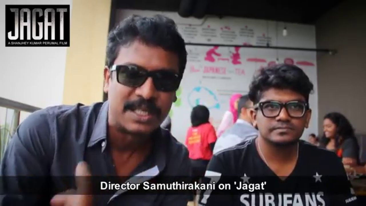 Director Samuthirakani on Malaysian Tamil movie JAGAT #jagatthemovie
