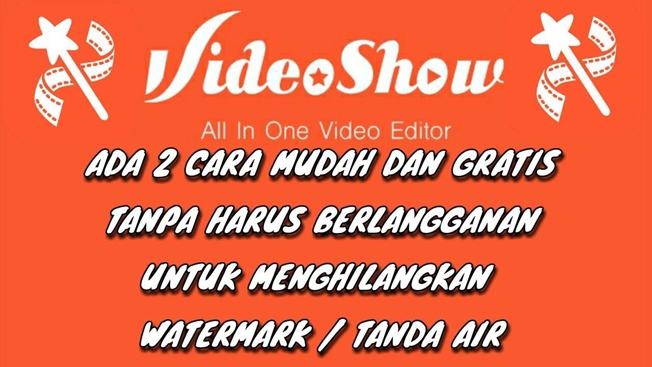 Tutorial Menghapus Watermark VideoShow Dengan Dua Cara GRATIS!!! - YouTube
