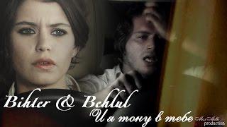 Bihter&Behlul|И я тону в тебе|