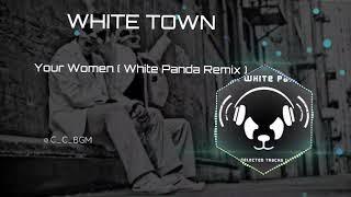 White town - your women ( panda ...