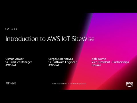 AWS re:Invent 2018: [NEW LAUNCH!] Introducing AWS IoT SiteWise (IOT368)