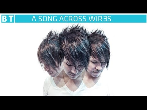 BT, JES & Fractal - Letting Go [Featured On 'A Song Across Wires']