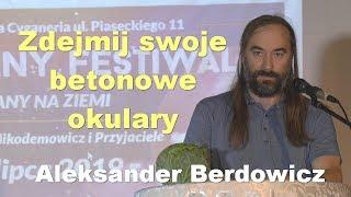 Zdejmij swoje betonowe okulary - Aleksander Berdowicz