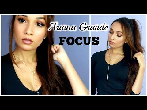 Ariana Grande Focus Makeup & Hair Tutorial