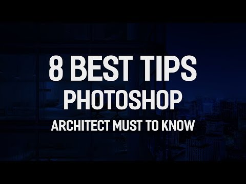 8 BEST TIPS PHOTOSHOP FOR ARCHITECT -  Photoshop Architecture