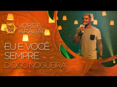 Diogo Nogueira - Eu e Você  Sempre (Sambabook Jorge Aragão)