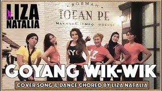 Goyang Wik-Wik | Liza Natalia | Cover Song & Dance Choreo | Joged Senam