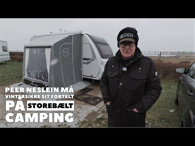 Sidste nyt - Peer Neslein sætter vintersikring op på vinterfortelt på sin Knaus på Storebælt Camping