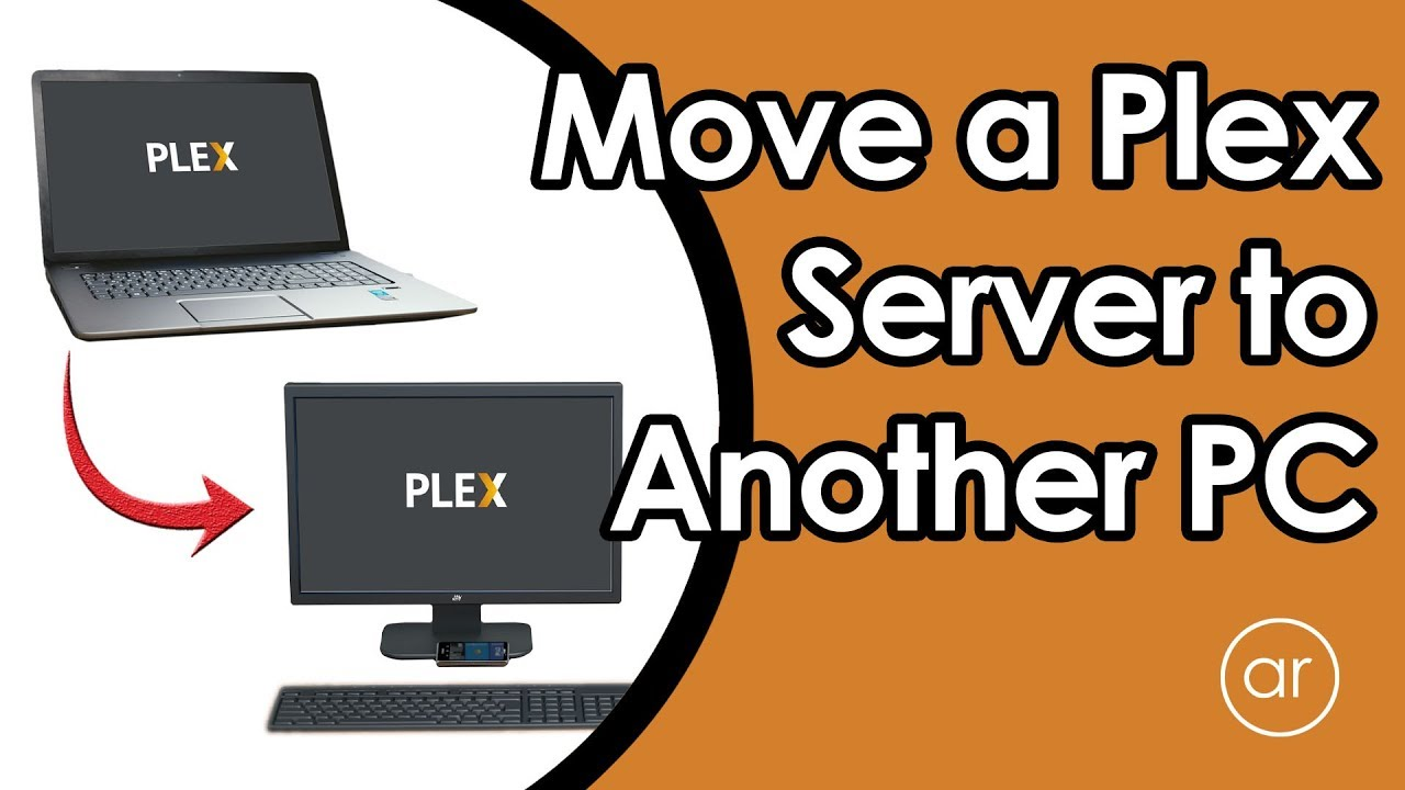 How to Move / Migrate a Plex Server from a Windows PC to Another