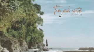"near - "" tra jadi cinta "" ft velitcia putry"