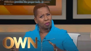 Iyanla's Most Powerful Pieces of Advice | Iyanla: Fix My Life | Oprah Winfrey Network