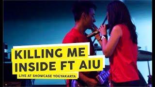 Hd  Killing Me Inside Ft Aiu - Biarlah  Live At Showcase Februari 2018, Yogyaka