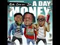 A Day Money by Kunta ft Chinko ekun & Zlatan
