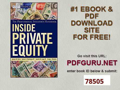 Inside Private Equity The Professional Investor's Handbook