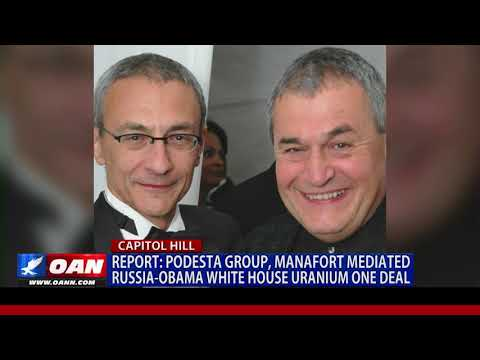 Podesta Group, Manafort Mediated Russia-Obama White House Uranium One Deal