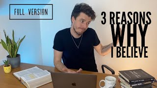 THE 3 BIG REASONS THAT I DECIDED TO FOLLOW JESUS – FULL LENGTH VERSION
