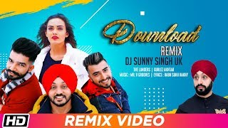 Download Lagu Download Remix | The Landers feat. Gurlez Akhtar | Remix By DJ Sunny Singh UK | Himanshi Parashar MP3