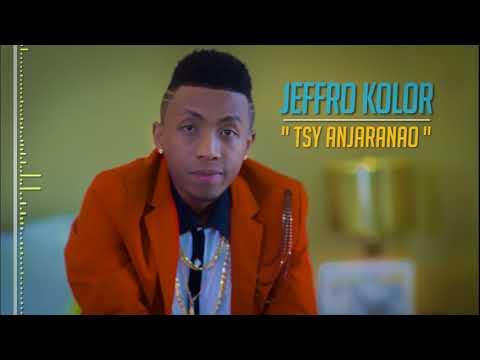 Jeffro Kolor  - Tsy Anjaranao (official audio)2017