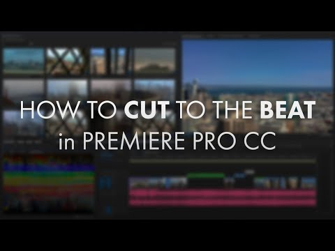 How to Cut to the Beat of Music in Premiere Pro CC