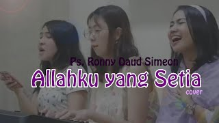 Video ALLAHKU YANG SETIA PS. RONNY DAUD SIMEON COVER download MP3, 3GP, MP4, WEBM, AVI, FLV Agustus 2018