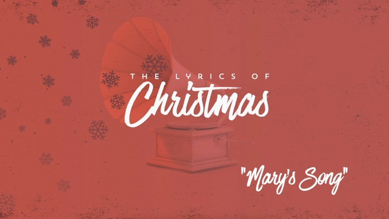 The Lyrics of Christmas: Mary's Song