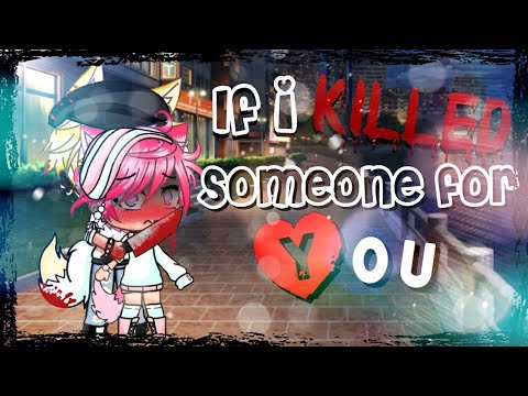 •.¸♥If i killed someone for you♥¸.•//•gay version•//GLMVღ