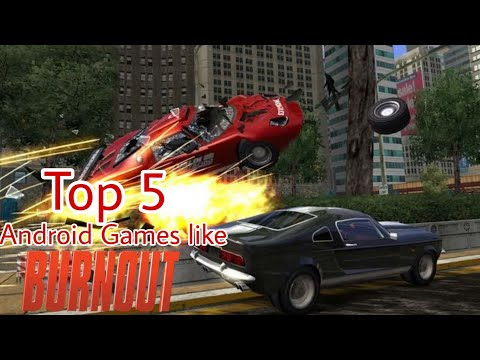 Top 5 Best Android Games Like Burnout Takedown
