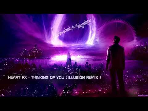 HEART FX - Thinking Of You (Illusion Remix) [HQ Free]