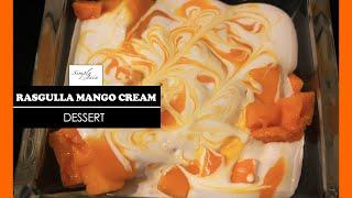 Rasgulla Mango Cream | How To Make Mango Dessert | Dessert | Simply Jain