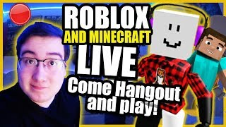 ROBLOX + MINECRAFT LIVE Stream RIGHT NOW! Come hang out, JOIN! (no swearing) 2018