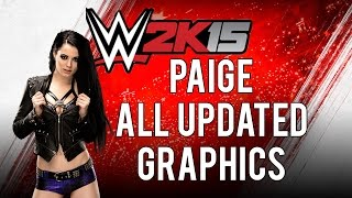WWE 2K15 | Paige | Updated ALL Graphics | Mods | PC