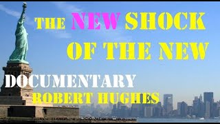 The new shock of the New (Documentary about contemporary art by Robert Hughes)