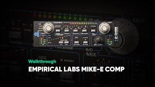 Empirical Labs Mike-E Comp Walkthrough – Softube