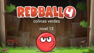 Red ball 4-colinas verdes nivel 13