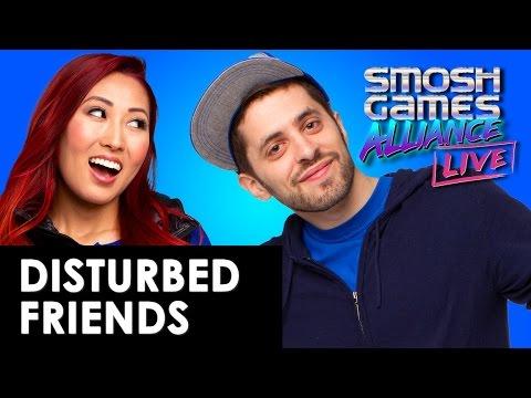 DISTURBED FRIENDS W/ SMOSH GAMES LIVE