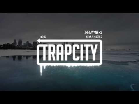 Keys N Krates - Dreamyness