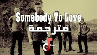 OneRepublic - Somebody To Love  مترجمة