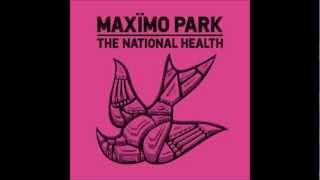 When I Was Wild - Maximo Park