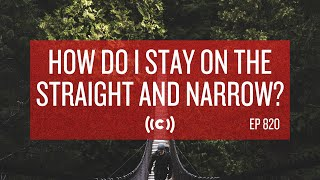 How Do I Sтay On the Straight and Narrow? Core Ep 820