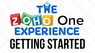 The Zoho ONE Experience Getting Started