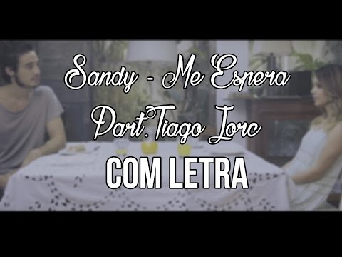 Sandy - Me Espera ft. Tiago Iorc (COM LETRA)